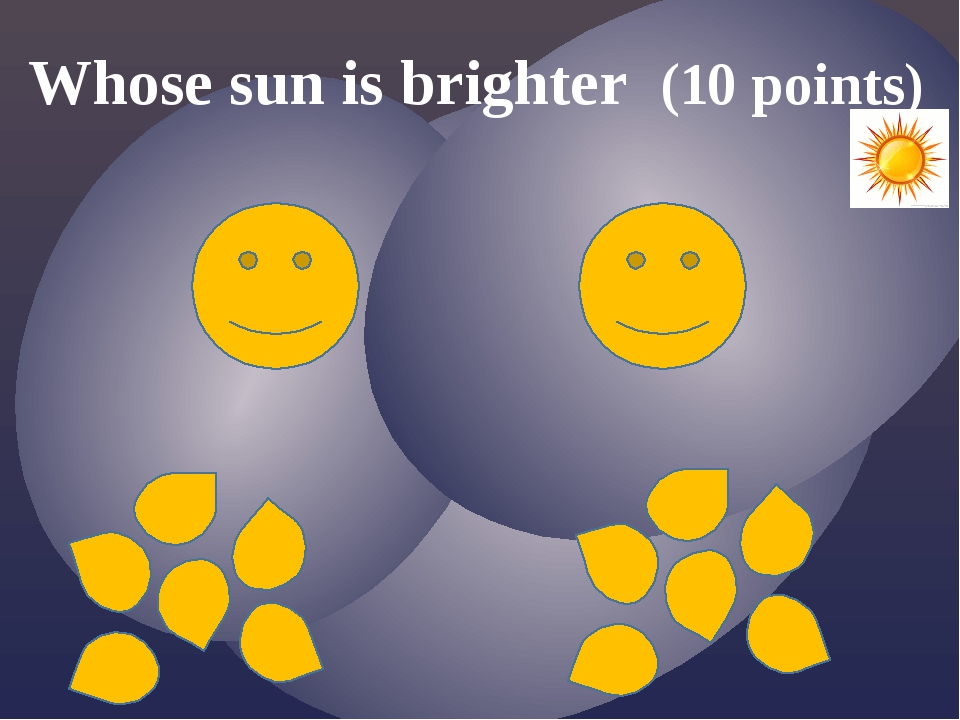 Whose sun is brighter (10 points)