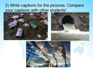 2) Write captions for the pictures. Compare your captions with other students'.
