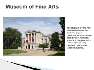 Museum of Fine Arts The Museum of Fine Arts in Boston is one of the country's