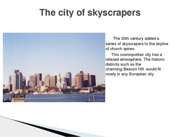 The 20th century added a series of skyscrapers to the skyline of church spir...