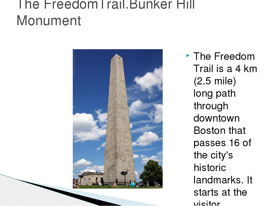 The Freedom Trail is a 4 km (2.5 mile) long path through downtown Boston that...