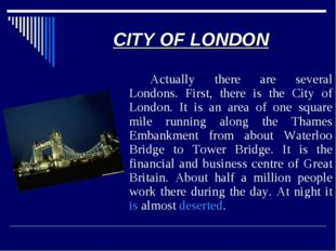 CITY OF LONDON 		Actually there are several Londons. First, there is the City