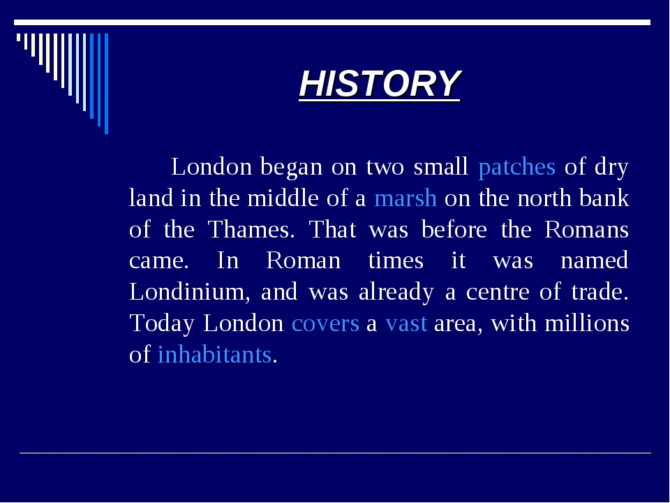 HISTORY 		London began on two small patches of dry land in the middle of a ma...