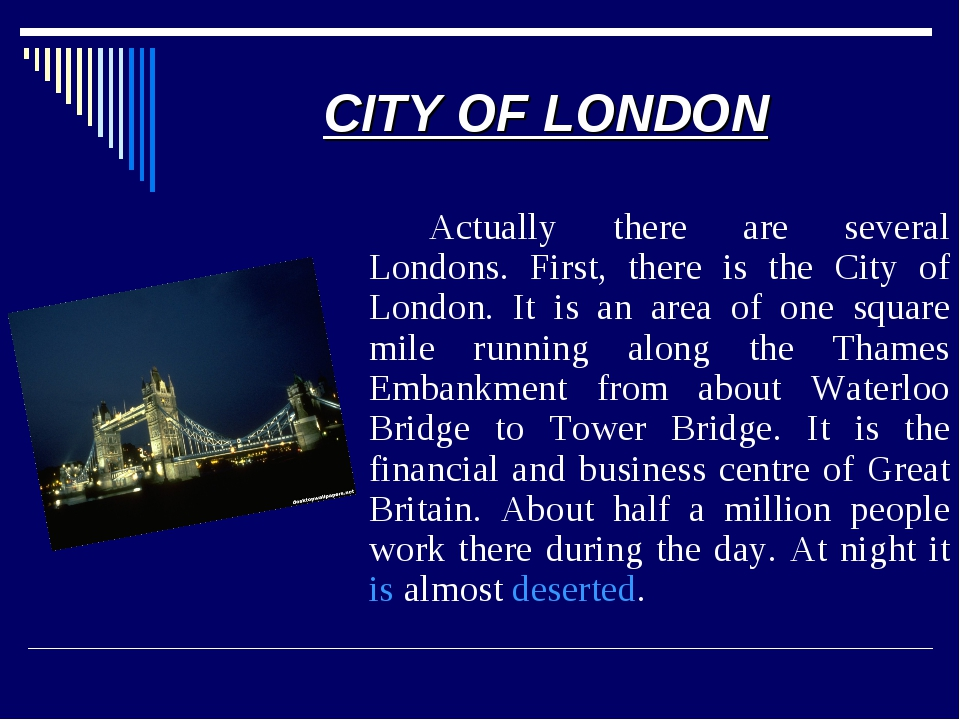 CITY OF LONDON 		Actually there are several Londons. First, there is the City...