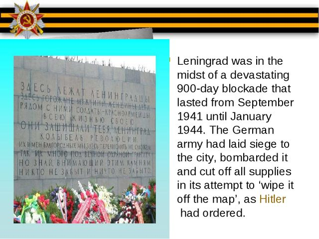 Leningrad was in the midst of a devastating 900-day blockade that lasted from...