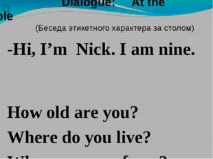9 -Hi, I'm Nick. I am nine. How old are you? Where do you live? Where are you
