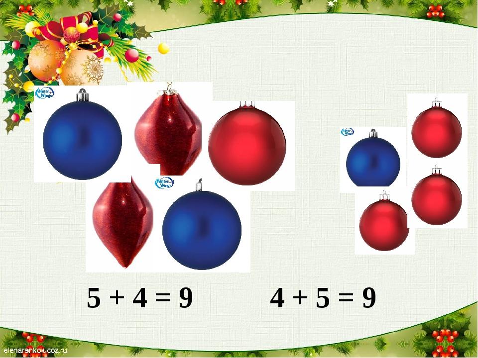 5 + 4 = 9 4 + 5 = 9