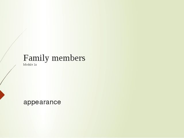 Family members Module 1a appearance