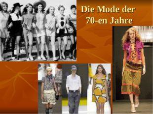 Die Mode der 70-en Jahre