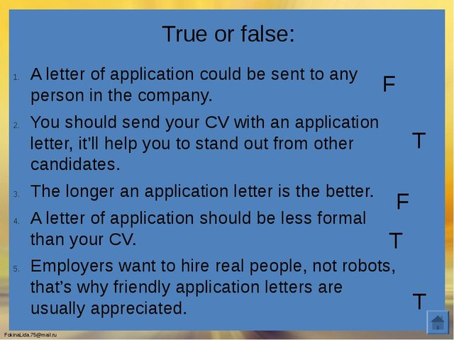 True or false: A letter of application could be sent to any person in the com...