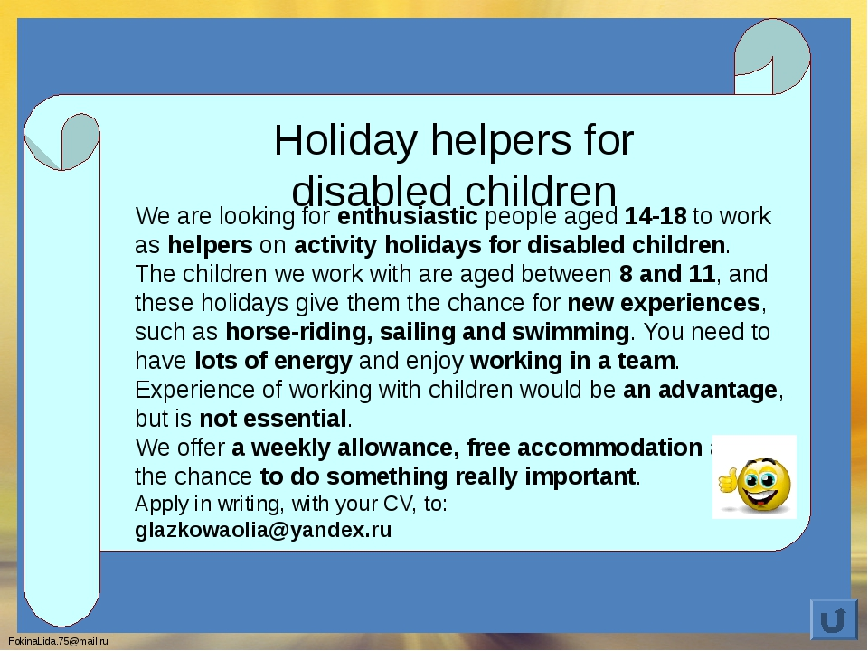 Holiday helpers for disabled children We are looking for enthusiastic people...