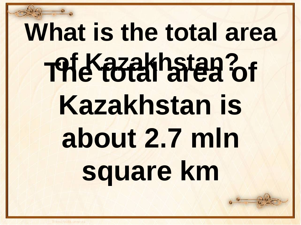 What is the total area of Kazakhstan? The total area of Kazakhstan is about 2...