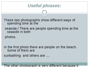 Useful phrases:  These two photographs show different ways of spending time