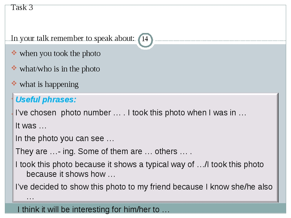 Task 3 In your talk remember to speak about: when you took the photo what/wh...