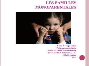 LES FAMILLES MONOPARENTALES       Nom: Novopachina Prénom: Anastasia E