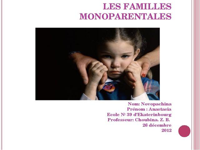 LES FAMILLES MONOPARENTALES       Nom: Novopachina Prénom: Anastasia E...
