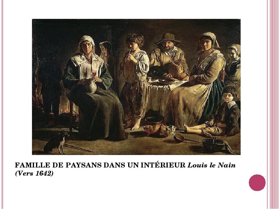 FAMILLE DE PAYSANS DANS UN INTÉRIEUR Louis le Nain (Vers 1642)