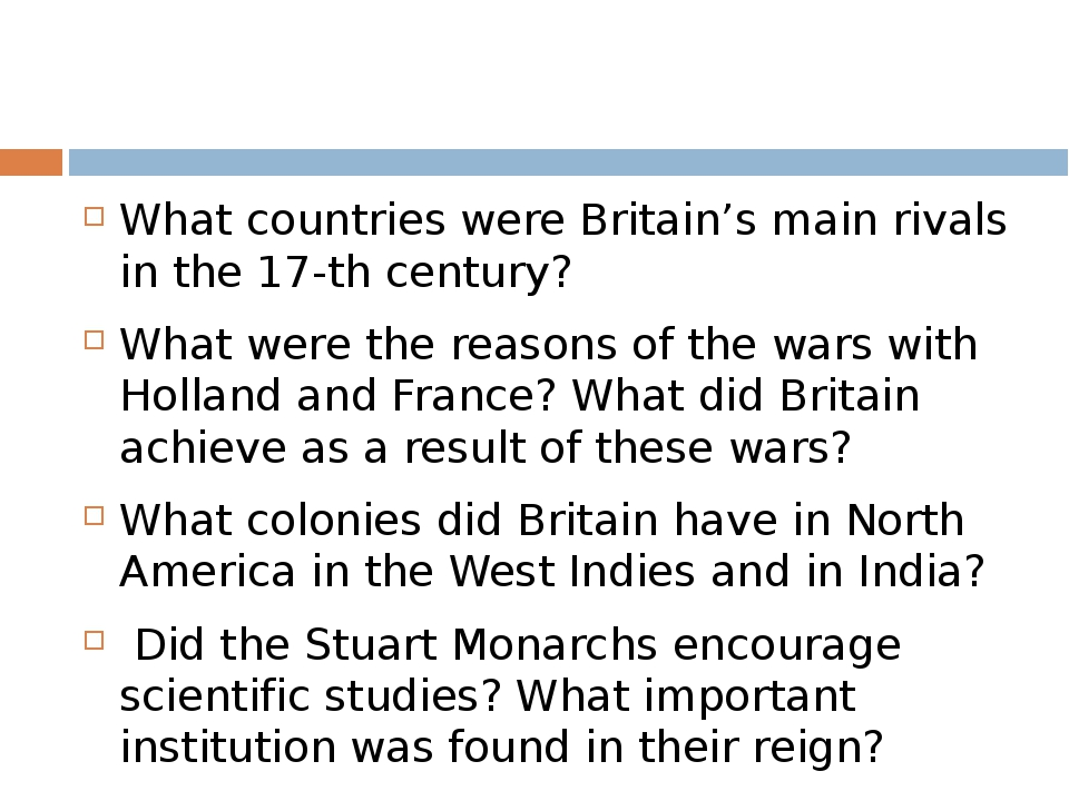 What countries were Britain's main rivals in the 17-th century? What were th...