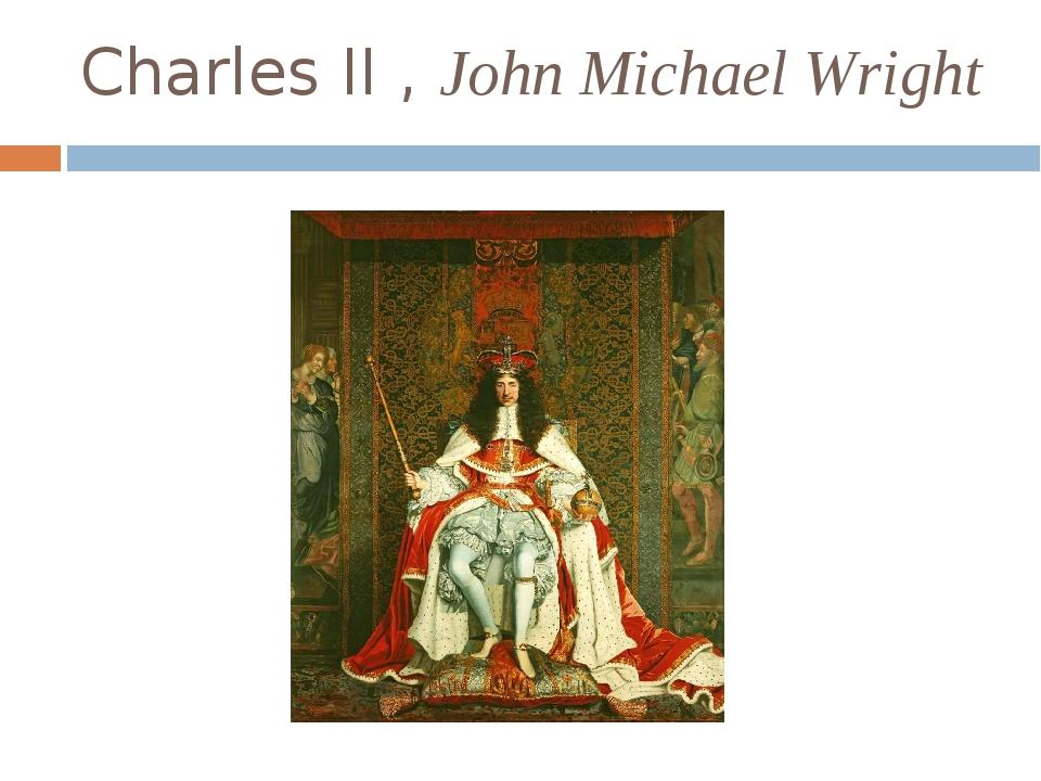 Charles II ,John Michael Wright