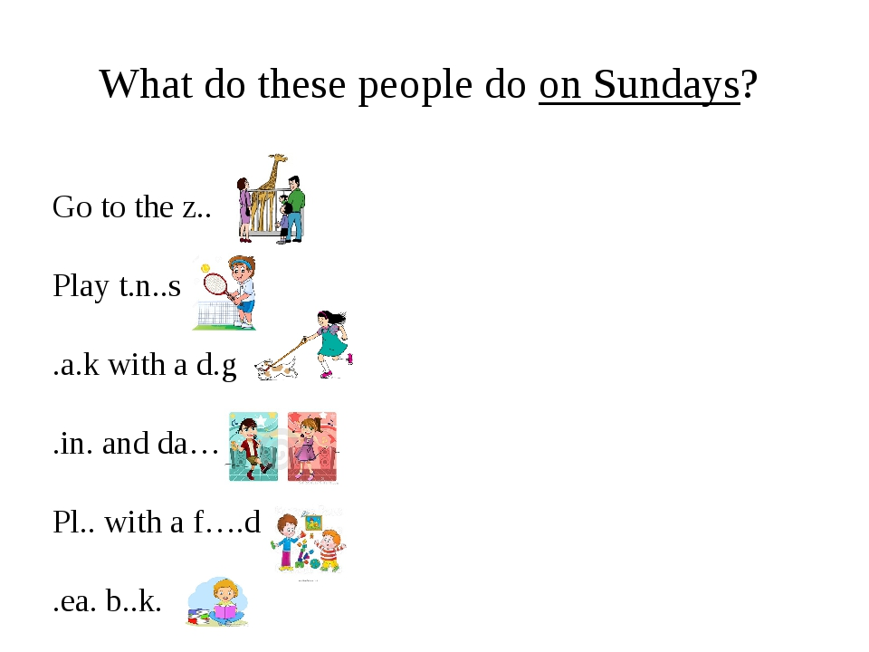 What do these people do on Sundays? Go to the z.. Play t.n..s .a.k with a d.g...