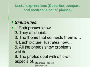 Useful expressions (Describe, compare and contrast a set of photos) Similarit