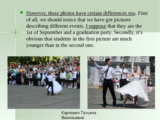 However, these photos have certain differences too. First of all, we should...