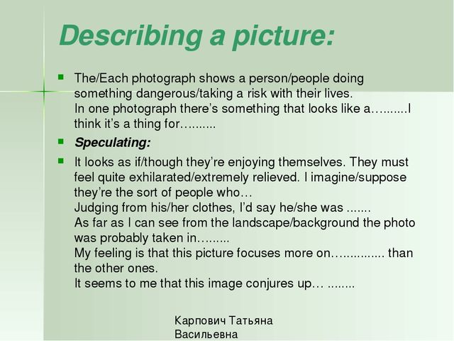Describing a picture:  The/Each photograph shows a person/people doing someth...