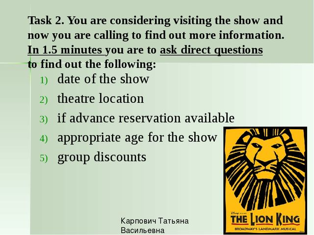 date of the show theatre location if advance reservation available appropriat...