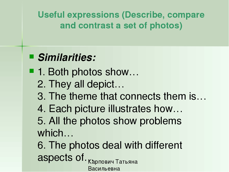 Useful expressions (Describe, compare and contrast a set of photos) Similarit...