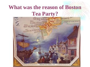 What was the reason of Boston Tea Party?