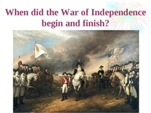 When did the War of Independence begin and finish?