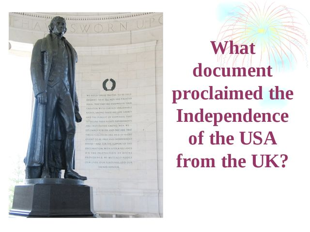 What document proclaimed the Independence of the USA from the UK?