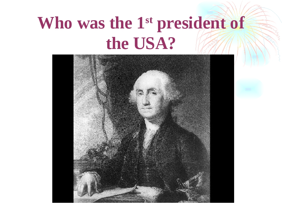 Who was the 1st president of the USA?