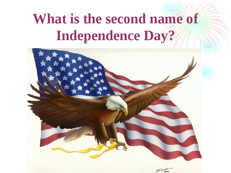 What is the second name of Independence Day?
