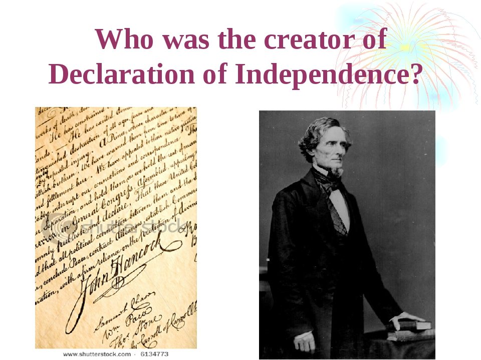 Who was the creator of Declaration of Independence?