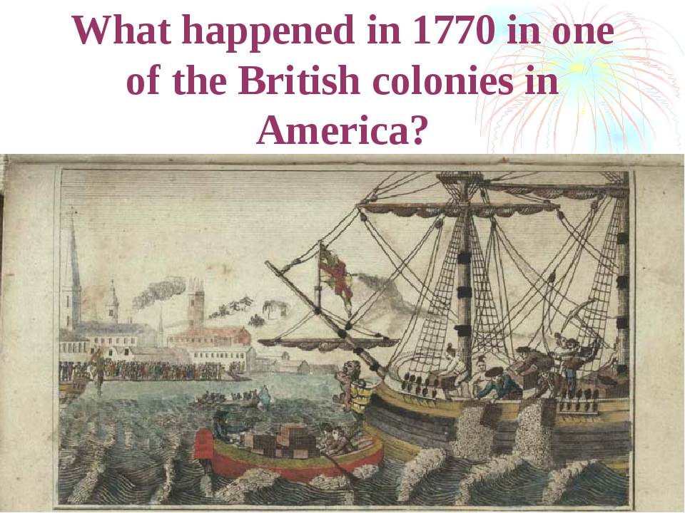 What happened in 1770 in one of the British colonies in America?