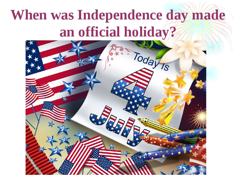 When was Independence day made an official holiday?