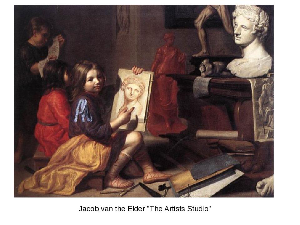 """Jacob van the Elder """"The Artists Studio"""""""