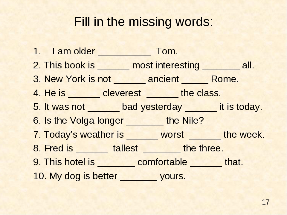 Fill in the missing words: I am older __________ Tom. 2. This book is ______...