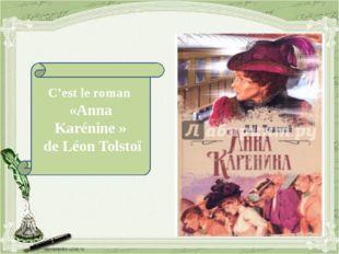 C'est le roman «Anna Karénine» de Léon Tolstoï