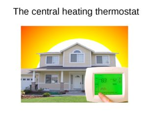 The central heating thermostat