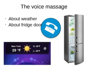 The voice massage About weather About fridge door
