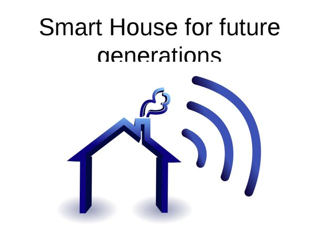 Smart House for future generations
