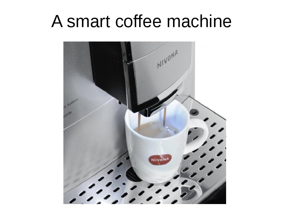 A smart coffee machine