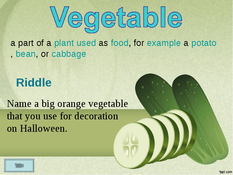 a part of a plant used as food, for example a potato, bean, or cabbage Name a...