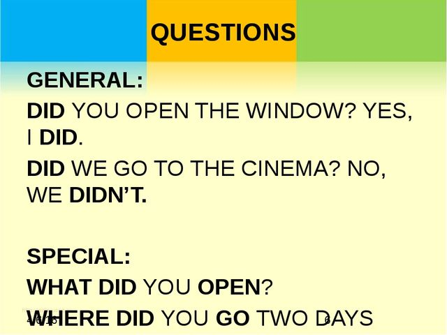 QUESTIONS GENERAL: DID YOU OPEN THE WINDOW? YES, I DID. DID WE GO TO THE CINE...
