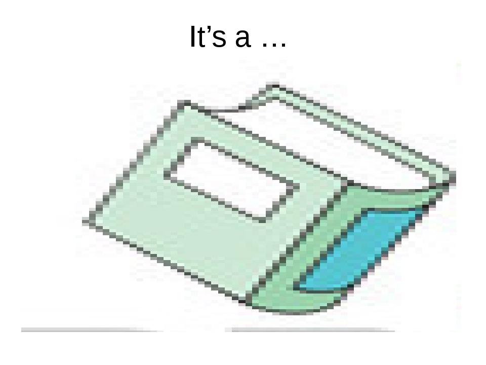 It's a …