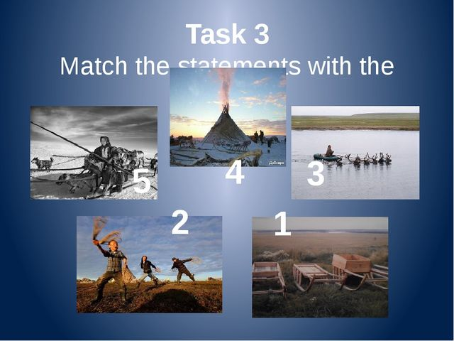 Task 3 Match the statements with the pictures 5 4 3 2 1