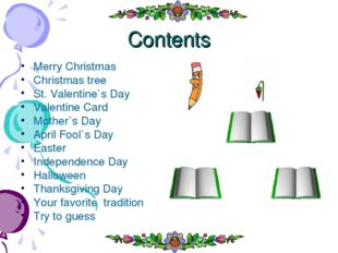 Contents Merry Christmas Christmas tree St. Valentine`s Day Valentine Card Mo