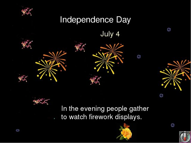 Independence Day July 4 In the evening people gather to watch firework displa...